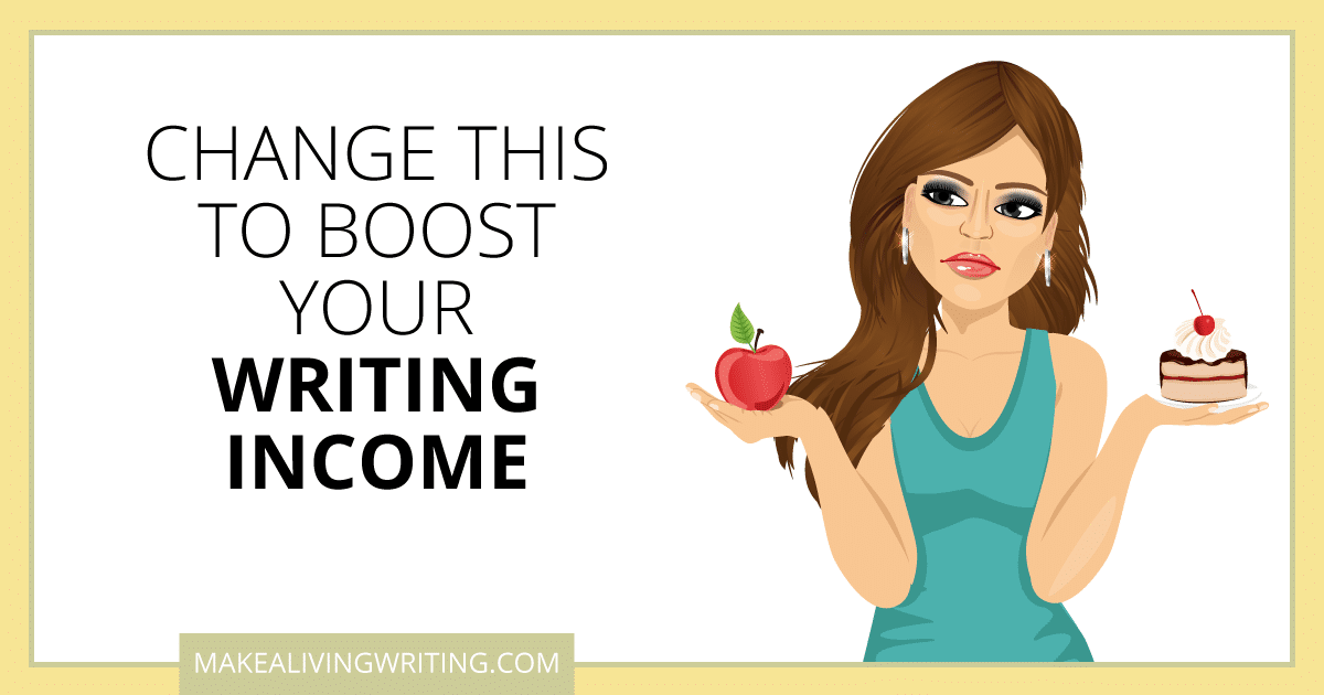 Change THIS to Boost Your Writing Income. Makealivingwriting.com
