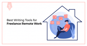 Best Writing Tools for Freelance Remote Work
