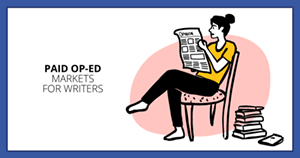 Free: Op-Ed Writing: 10 Markets That Pay Freelancers for Views & Opinions