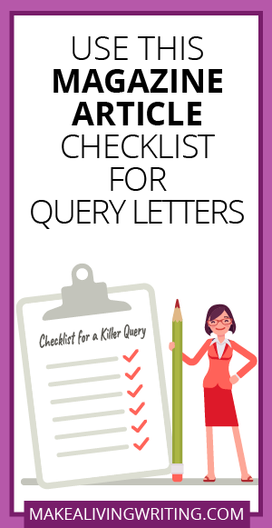 Use This Magazine Article Checklist for Query Letters. Makealivingwriting.com