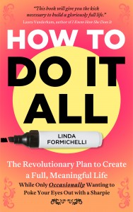 How to do it all -- Linda Formichelli