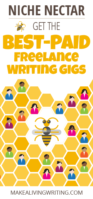 Niche Nectar. Get the best-paid freelance writing gigs. Makealivingwriting.com