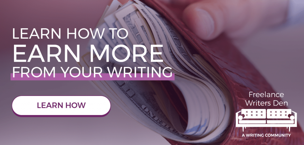 Learn how to earn more from your writing, ad banner for freelancewritersden.com
